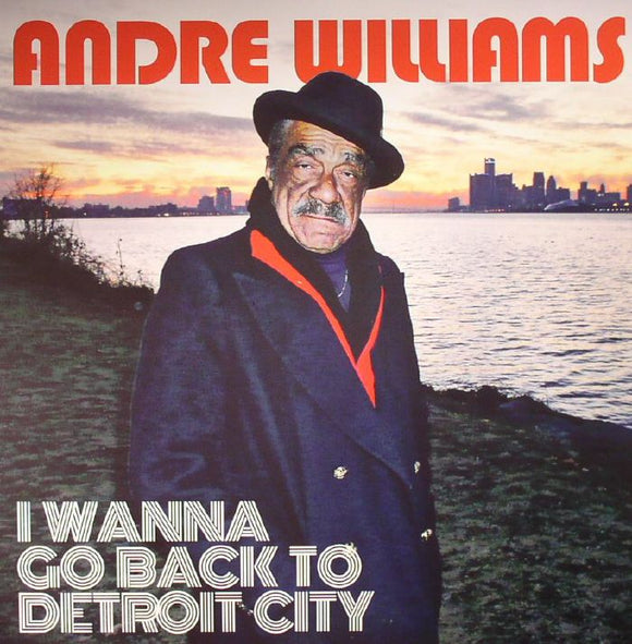Andre Williams - I Wanna Go Back to Detroit City - LP
