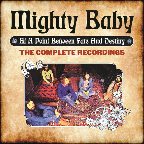 Mighty Baby - At A Point Between Fate and Destiny – The Complete Recordings - 6CD