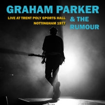 Graham Parker & The Rumour - Live At Trent Poly Sports Hall: Nottingham 1977 - CD