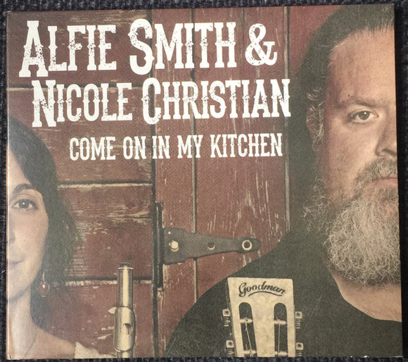 Alfie Smith & Nichole Christian - Come On In My Kitchen - CD