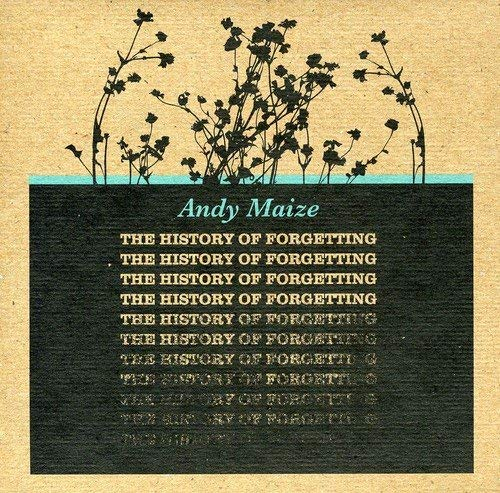 Andy Maize - The History Of Forgetting - CD