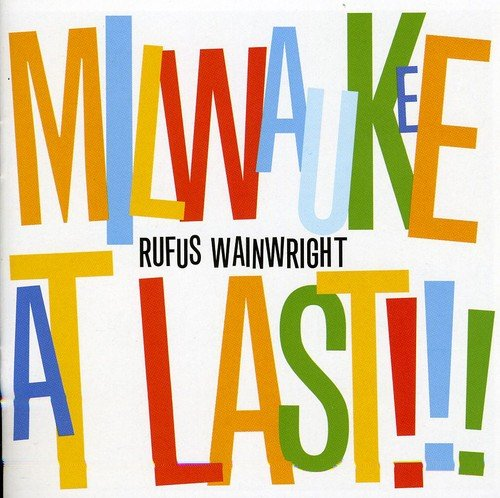 Rufus Wainwright - Milwaukee At Last!!! CD