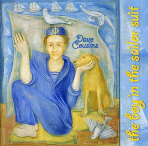 Dave Cousins - The Boy In The Sailor Suit - CD