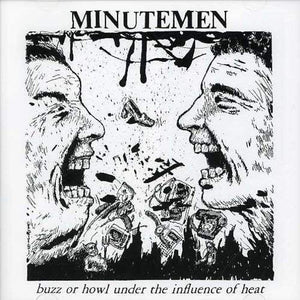 Minutemen - Buzz Or Howl Under The Influence Of Heat - CD