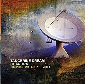 Tangerine Dream - Chandra The Phantom Ferry Part 1- CD