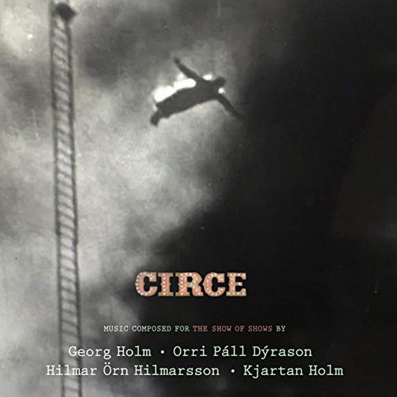 Circle - The Soundtrack For The Show Of Shows - CD
