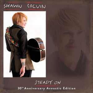 Shawn Colvin - Steady On (30th Anniversary Acoustic Edition) - CD