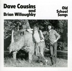 Dave Cousins And Brian Willoughby - Old School Songs - CD