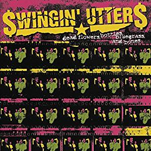 Swingin' Utters - Dead Flowers, Bottles, Bluegrass, and Bones - CD