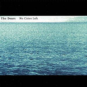 The Dears - No Cities Left LP