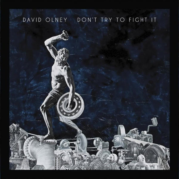 David Olney - Don't Try To Fight It - CD