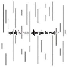 Ani DiFranco - Allergic to Water - CD