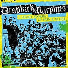 Dropkick Murphys - 11 Short Stories of Pain & Glory - CD