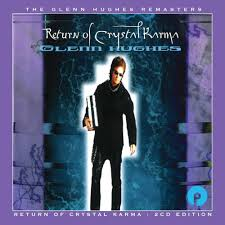 Glenn Hughes - Return of Crystal Karma - 2 CDs