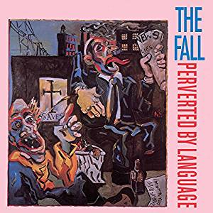 The Fall - Perverted By Language - 2 CD