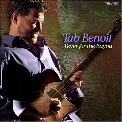 Tab Benoit - Fever For The Bayou - CD