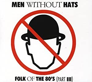 Men Without Hats - Folks Of The 80's (Part III) - CD