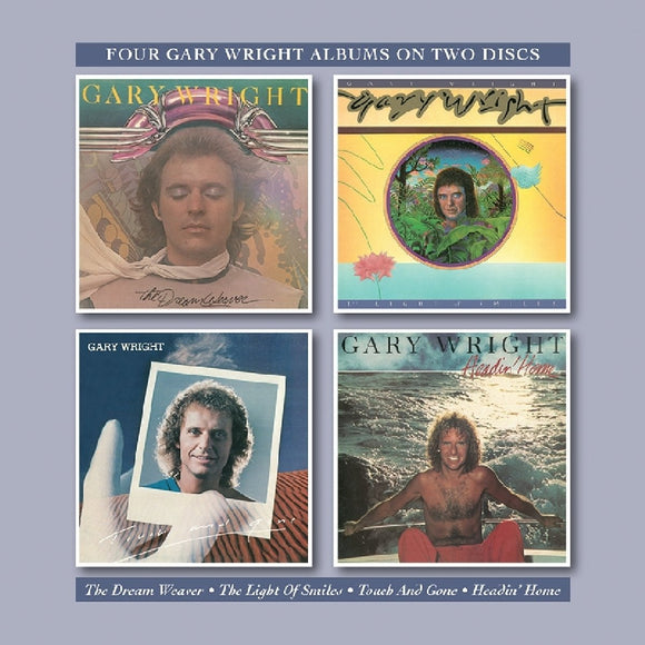 Gary Wright  - Dream Weaver + Light Of Smiles + Touch & Gone +Headin Home 2CD