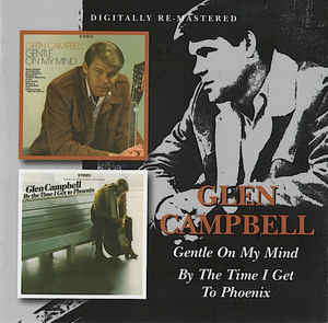 Glen Campbell - Gentle On My Mind/By The Time I Get To Phoenix - CD