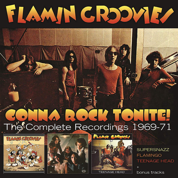 Flamin' Groovies - Gonna Rock Tonite! - The Complete Recordings 1969-71 - 3CD
