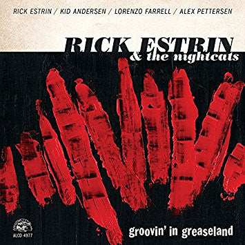 Rick Estrin & The Nightcats - Groovin' In Greaseland - CD