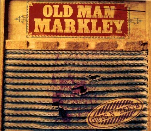 Old Man Markley - Guts N' Teeth - CD
