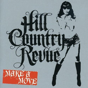 Hill Country Revue - Make A Move - CD