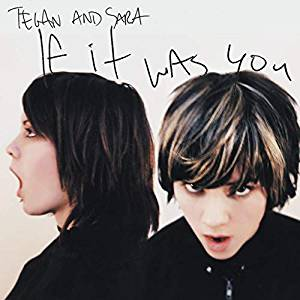 Tegan and Sara - If It Was You - CD