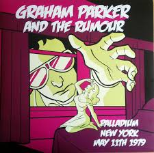Graham Parker and the Rumour - Palladium New York May 11th 1979 - 2 LPs