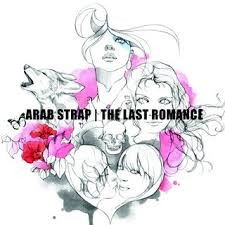 Arab Strap - The Last Romance - CD