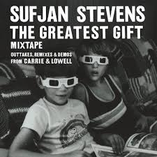Sufjan Stevens - The Greatest Gift Mixtape: Outtakes, Remixes & Demos from Carrie and Lowell - LP