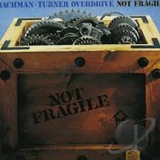 Bachman-Turner Overdrive - Not Fragile: 40th Anniversary Edition - 2 CDs