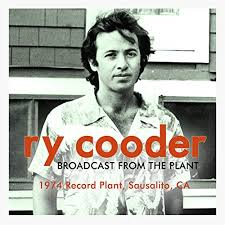 Ry Cooder - Broadcast from The Plant - 1974 Record Plant, Sausalito, CA - CD
