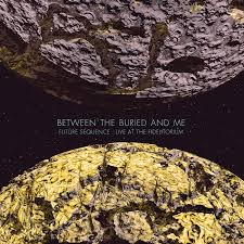 Between the Buried and Me - Future Sequenc:e Live at the Fidelitorium - CD + DVD