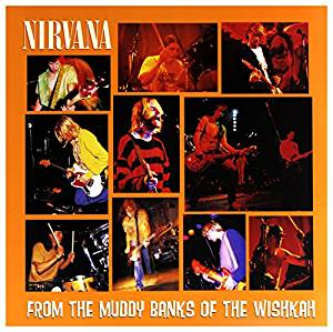 Nirvana - From the Muddy Banks of the Wishkah - 2LP