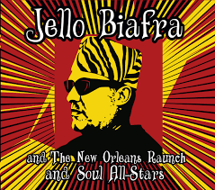 Jello Biafra and The New Orleans Raunch and Soul All-Stars - CD