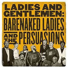 Barenaked Ladies and The Persuasions - Ladies and Gentlemen - CD