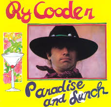 Ry Cooder - Paradise and Lunch - CD
