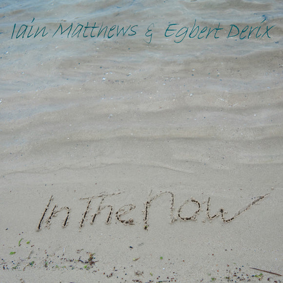 Iain Matthews & Egbert Derix - In The Now - CD