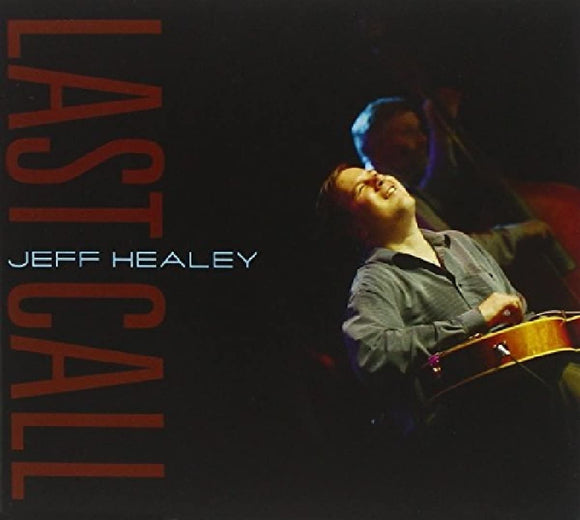 Jeff Healey & The Jazz Wizards - Last Call - CD