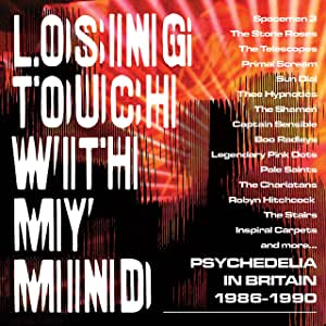 Losing Touch With My Mind - Psychedelia In Britain 86-90 - 3CD