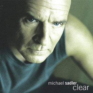 Michael Sadler - Clear - CD