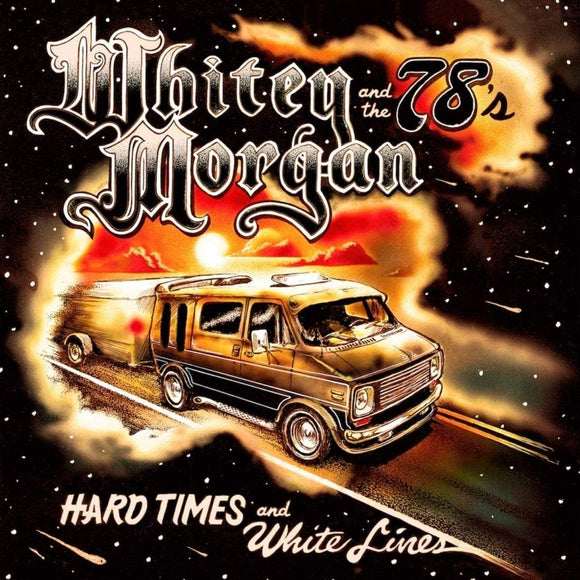 Whitey Morgan & The 78's - Hard Times and White Lines - CD