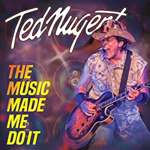 Ted Nugent - The Music Made Me Do It - CD/DVD