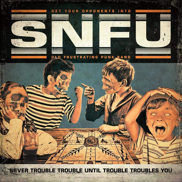 SNFU - Never Trouble Until Trouble Troubles You - CD
