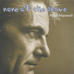 Peter Hammill - None Of The Above - CD