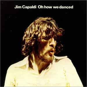 Jim Capaldi - Oh How We Danced - CD