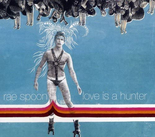 Rae Spoon - Love Is A Hunter - CD