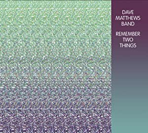 Dave Matthews Band - Remember Two Things - CD