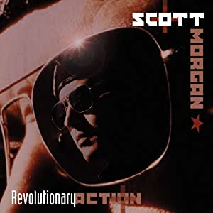 Scott Morgan - Revolutionary Action - 2CD